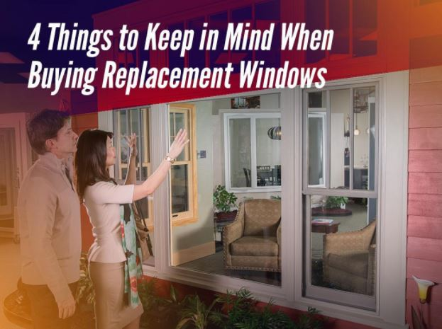 4 Things to Keep in Mind When Buying Replacement Windows
